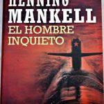 El-hombre-inquieto-Mankell-Henning